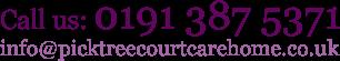 Call us: 0191 387 5371 / info@picktreecourtcarehome.co.uk